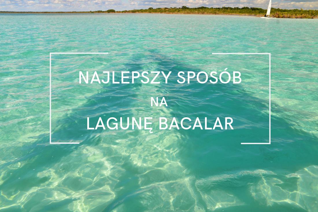najlepszy sposób na lagunę bacalar